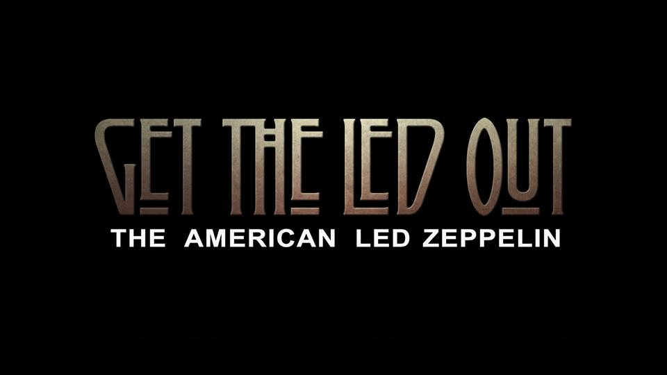 Get The Led Out – CANCELED